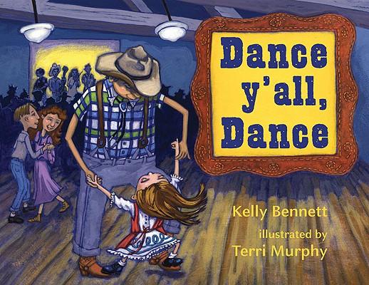 Dance Y'all, Dance By Bennett, Kelly/ Murphy, Terri (ILT)